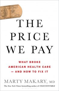 Dr. Marty Makary The Price We Pay