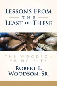 Robert L. Woodson, Sr. Lessons From the The Least of These