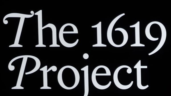 Revising Revisionism: The New York Times' 1619 Project
