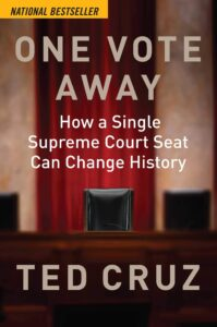 Ted Cruz - One Vote Away Book