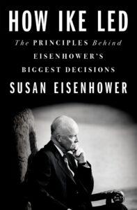 Susan Eisenhower How Ike Led