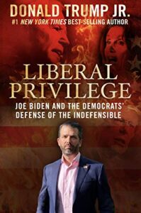 Liberal Privilege Donald Trump Jr.