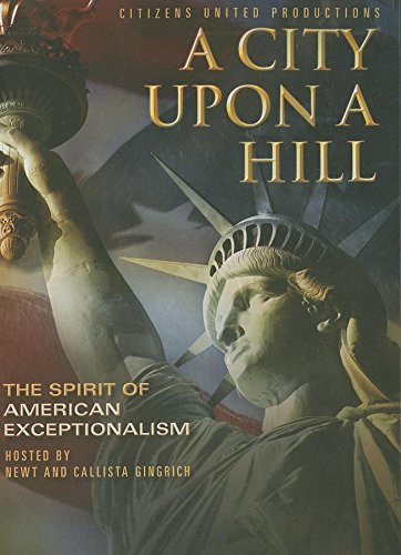 A City Upon a Hill by Newt and Callista Gingrich DVD