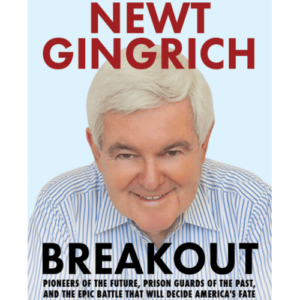 Breakout by Newt Gingrich