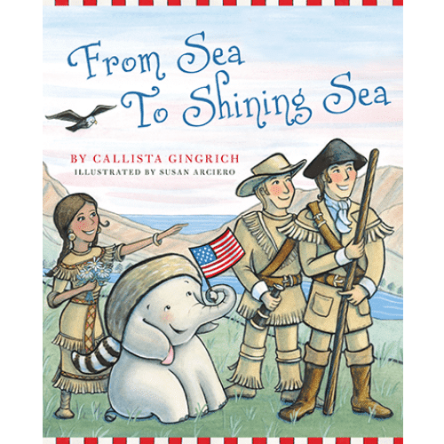 Ellis the Elephant From Sea to Shining Sea by Callista Gingrich
