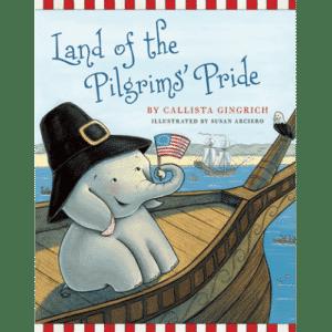 Ellis the Elephant Land of the Pilgrims' Pride by Callista Gingrich