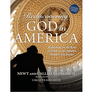 Rediscovering God in America - (Updated 3rd Edition) by Newt and Callista Gingrich
