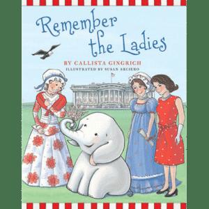 Ellis the Elephant Remember the Ladies Callista Gingrich
