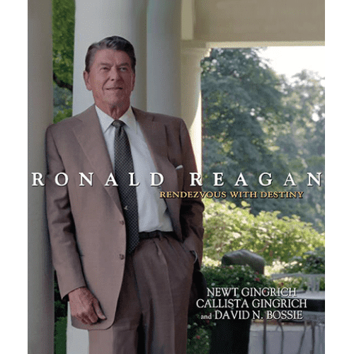 Ronald Reagan: Rendezvous with Destiny by Newt and Callista Gingrich