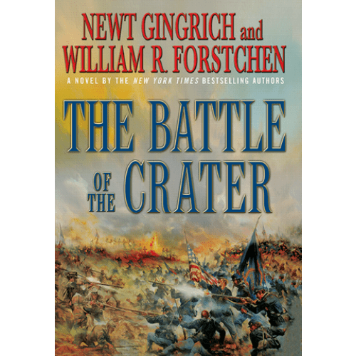 The Battle of the Crater by Newt Gingrich