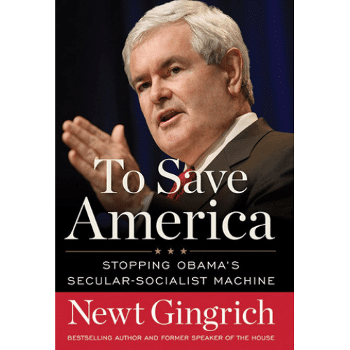 To Save America by Newt Gingich