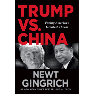 Trump vs. China by Newt Gingrich