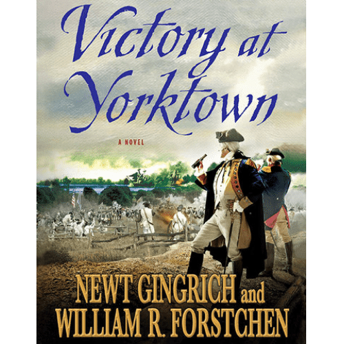 Victory at Yorktown by Newt Gingrich
