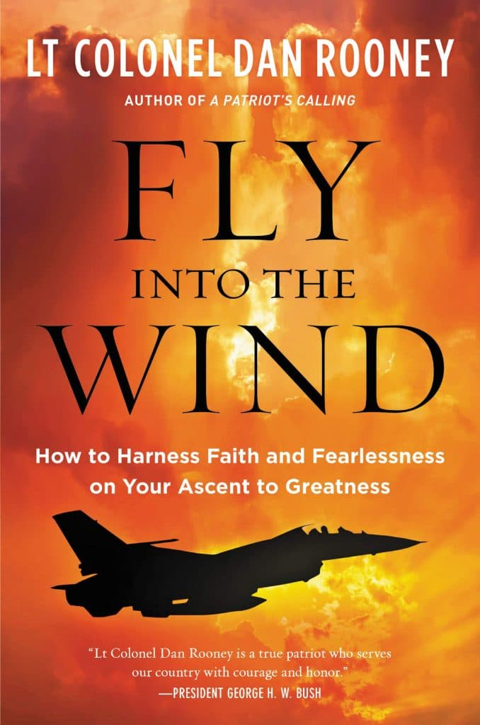 Fly into the Wind by Lt. Col. Dan Rooney