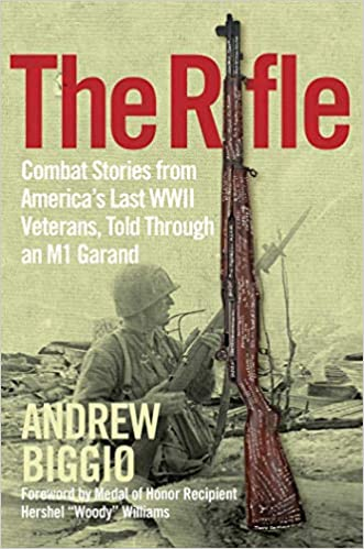 The Rifle: Combat Stories from America's Last WWII Veterans